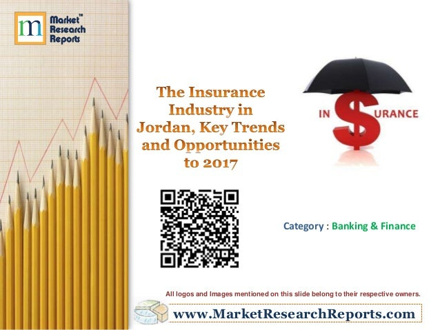 The Insurance Industry in Jordan, Key Trends and Opportunities to 2017