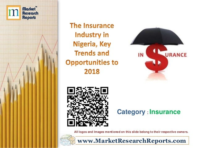 www.MarketResearchReports.com Category : Insurance All logos and Images mentioned on this slide belong to their respective...