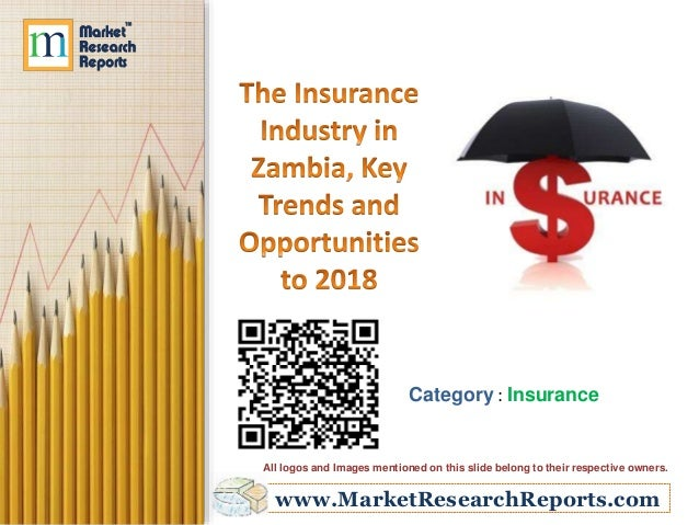 The Insurance Industry in Zambia, Key Trends and Opportunities to 2018