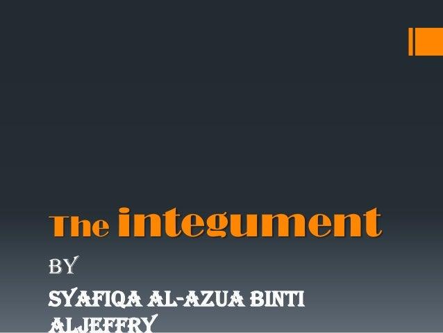 module 2-Body Tissue (The integument)