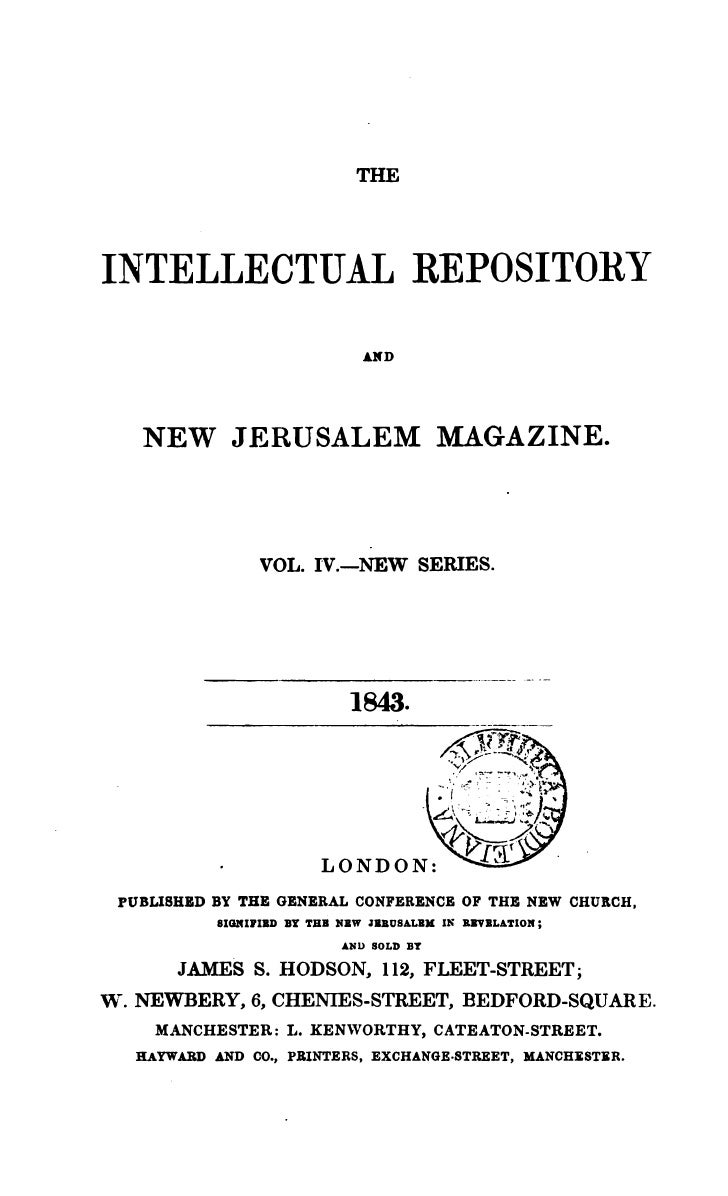 THEINTELLECTUAL REPOSITORY                                 AlfD     NEW JERUSALEM MAGAZINE.                   VOL. IV.-NEW...