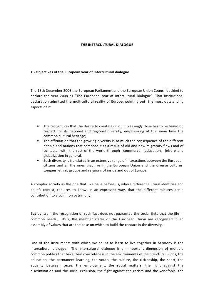 THE INTERCULTURAL DIALOGUE     1.- Objectives of the European year of Intercultural dialogue    The 18th December 2006 the...