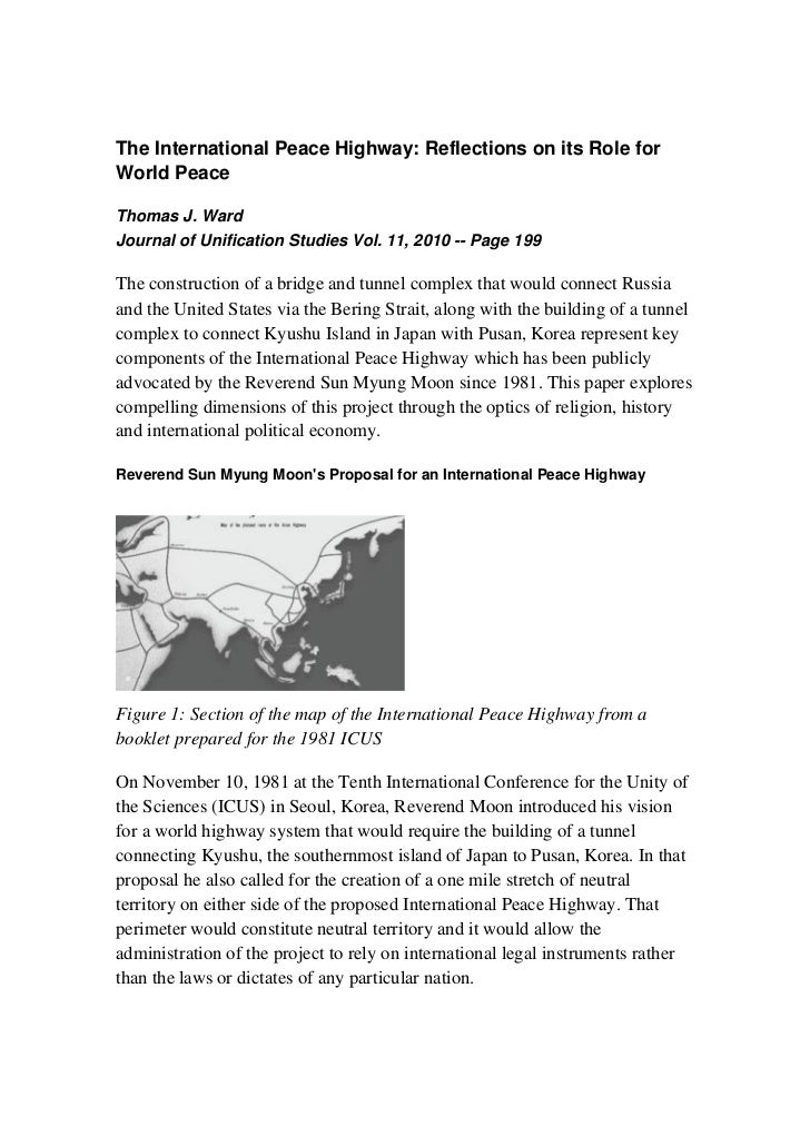 The International Peace Highway: Reflections on its Role forWorld PeaceThomas J. WardJournal of Unification Studies Vol. 1...
