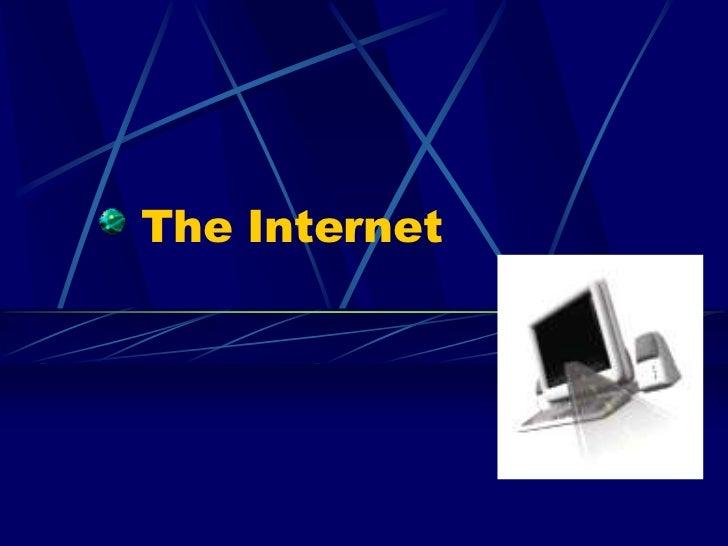 The Internet<br />