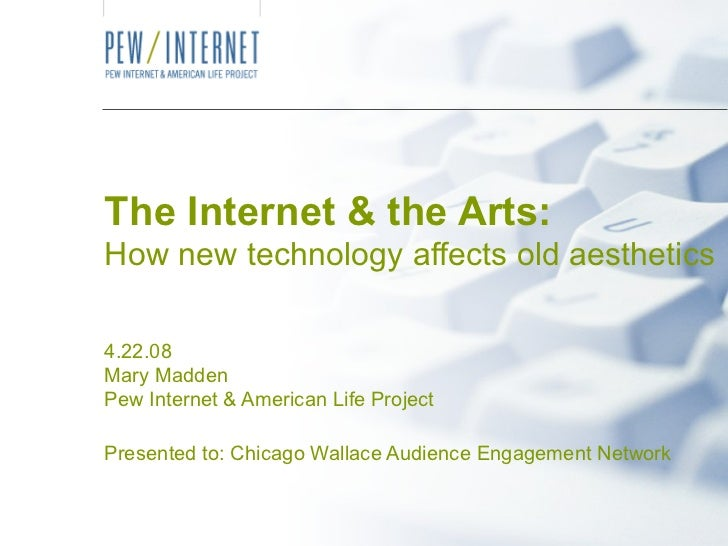 The Internet And The Arts: How new technology affects old aesthetics