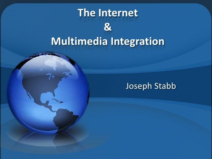 The Internet & Multimedia Integration