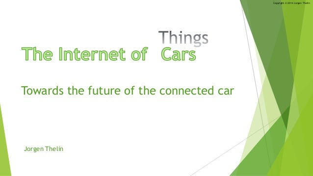 The Internet of Cars - Towards the Future of the Connected Car