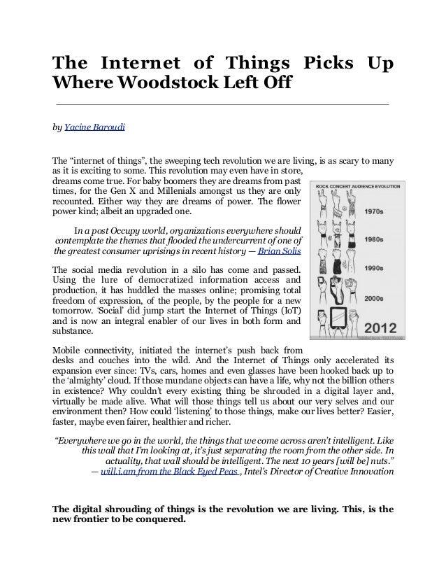 "The Internet of Things Picks UpWhere Woodstock Left Offby Yacine BaroudiThe ""internet of things"", the sweeping tech revolu..."