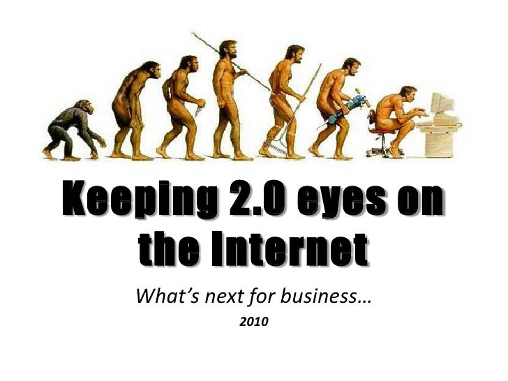 Keeping 2.0 Eyes on the Web (What's next for business?)