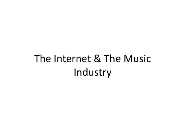 The Internet & The Music Industry