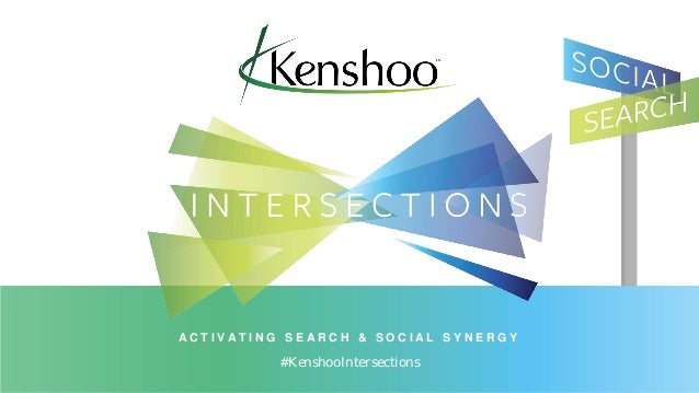 The Intersection of Search and Social - Kenshoo Webinar