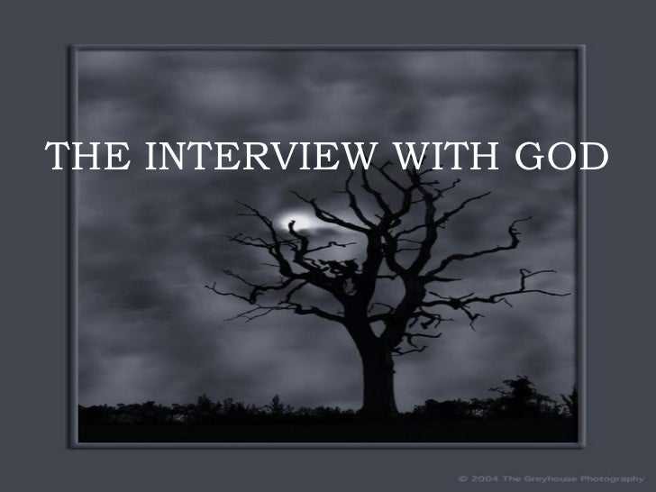 THE INTERVIEW WITH GOD