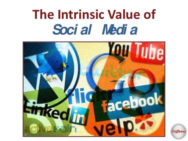 The Intrinsic Value of   Soci al M aedi