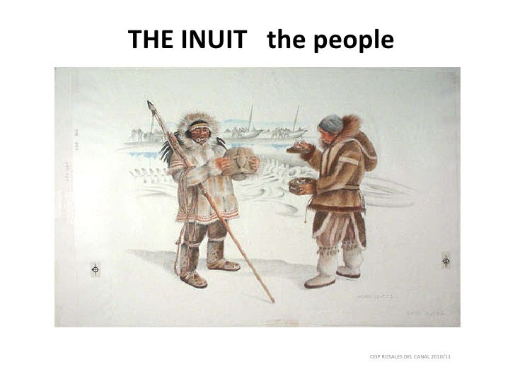 THE INUIT  the people CEIP ROSALES DEL CANAL 2010/11