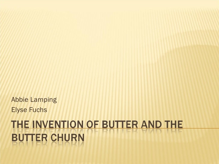 The invention of butter and the butter churn