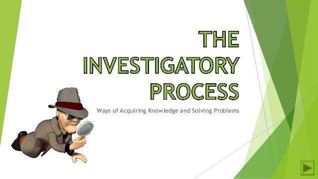 The investigatory process