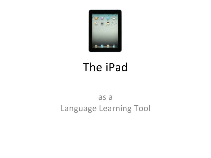 The iPad as a Language Learning Tool