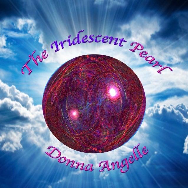 Donna AngelleThe Iridescent Pearl      By Donna Angelle