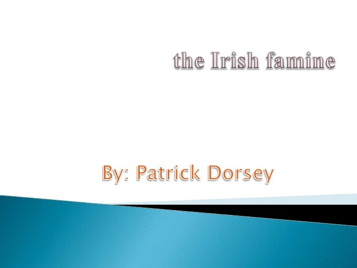 """ The Irish famine was also called """"the great  hunger."""" There were many famines in the early half of  the 19th century. ..."""