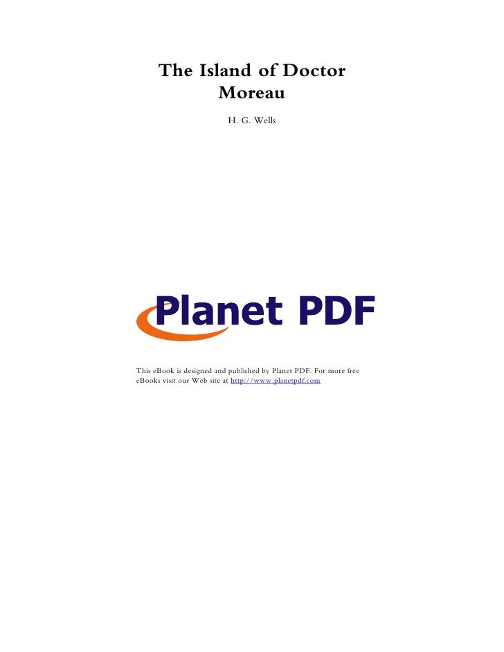 The Island of Doctor              Moreau                           H. G. Wells     This eBook is designed and published by...
