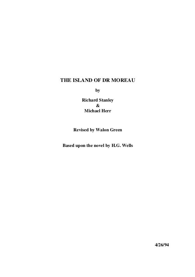 THE ISLAND OF DR MOREAU by Richard Stanley & Michael Herr  Revised by Walon Green  Based upon the novel by H.G. Wells  4/2...