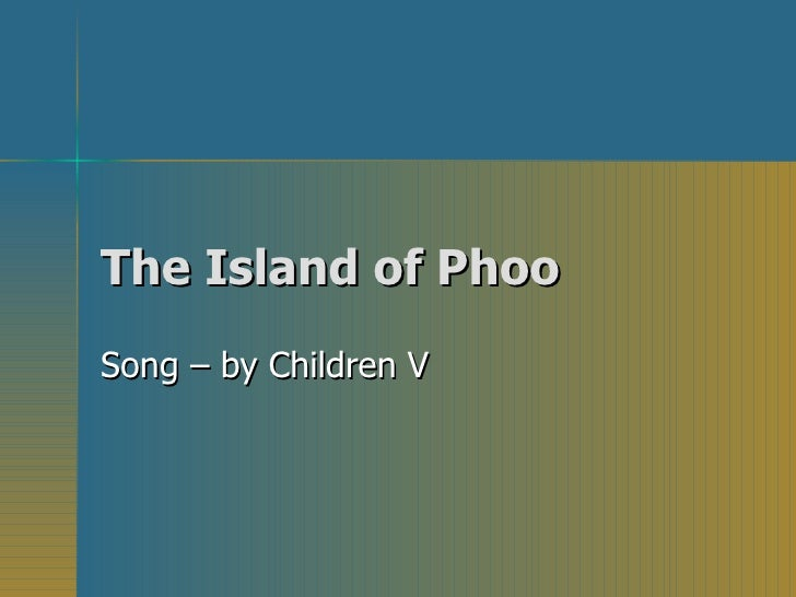 The Island of Phoo Song – by Children V