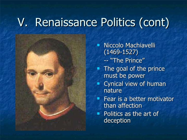 an overview of machiavellis view of human nature Machiavelli's view and point of human nature was very materialistic, he had rejected and turned down the ideologies of the greek philosophers.