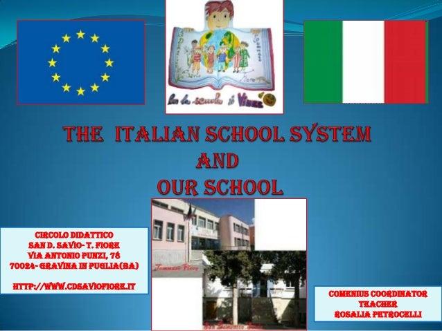 Comenius coordinator Teacher Rosalia Petrocelli Circolo Didattico San D. Savio- T. Fiore Via Antonio Punzi, 78 70024- Grav...