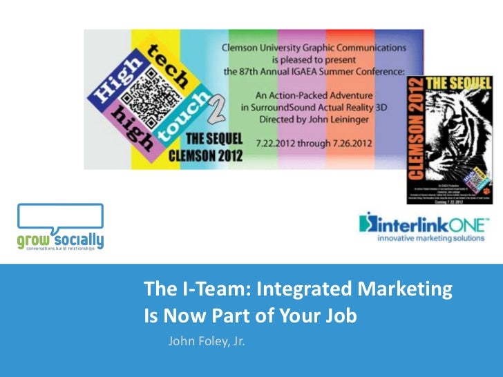 The I-Team: Integrated Marketing                          Is Now Part of Your Job                                   John F...