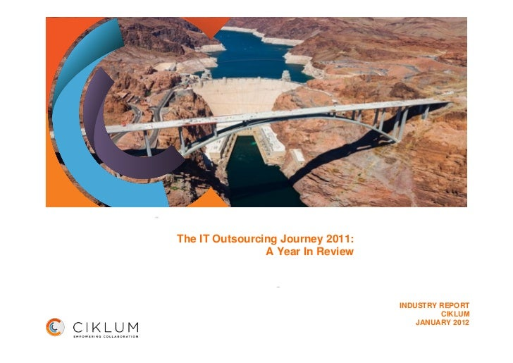 The IT Outsourcing Journey 2011:                A Year In Review                                   INDUSTRY REPORT        ...