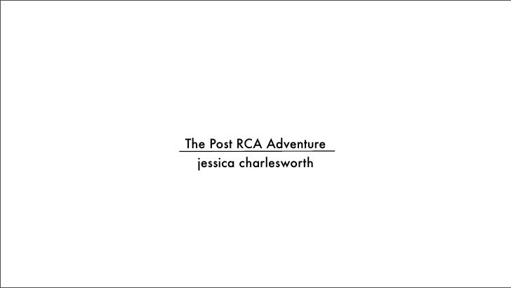 The Post RCA Adventure   jessica charlesworth