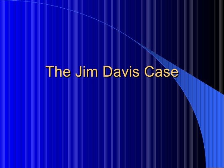 The Jim Davis Case