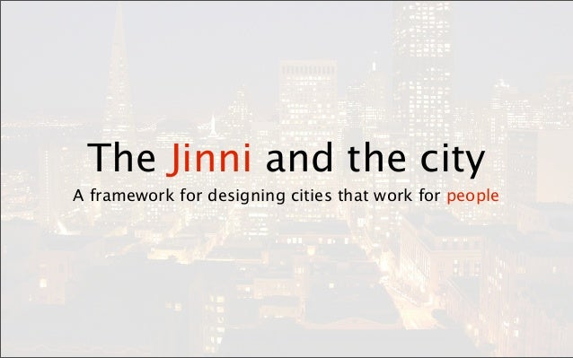 The Jinni and the cityA framework for designing cities that work for people