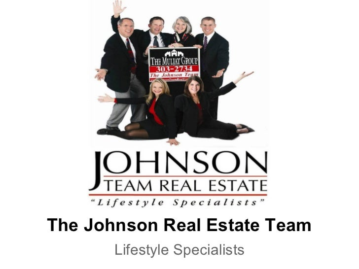 The Johnson Real Estate Team       Lifestyle Specialists