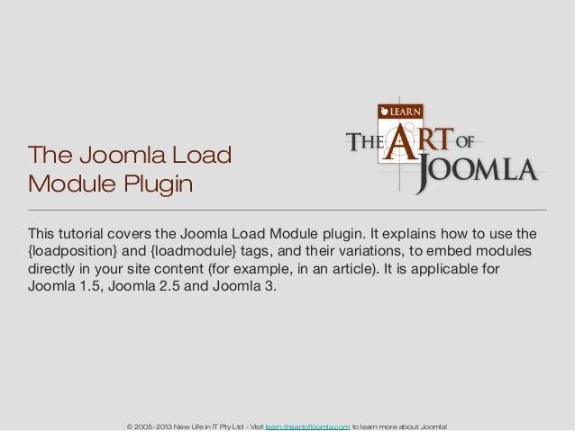 The Joomla LoadModule PluginThis tutorial covers the Joomla Load Module plugin. It explains how to use the{loadposition} a...