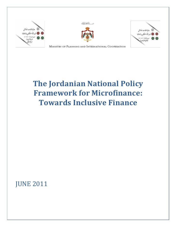 The Jordanian National Policy    Framework for Microfinance:     Towards Inclusive FinanceJUNE 2011