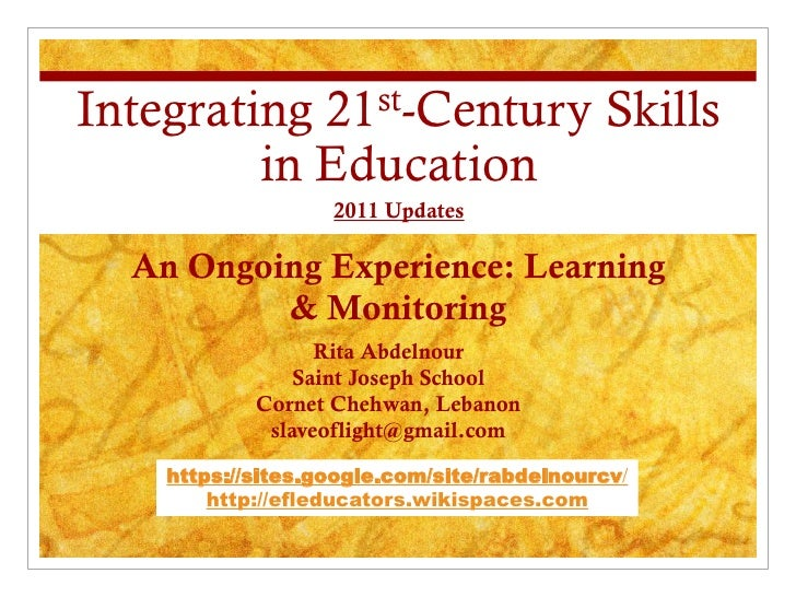 Integrating 21st-Century Skills         in Education                   2011 Updates  An Ongoing Experience: Learning      ...
