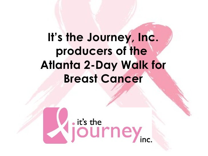 It's the Journey, Inc. producers of the  Atlanta 2-Day Walk for Breast Cancer