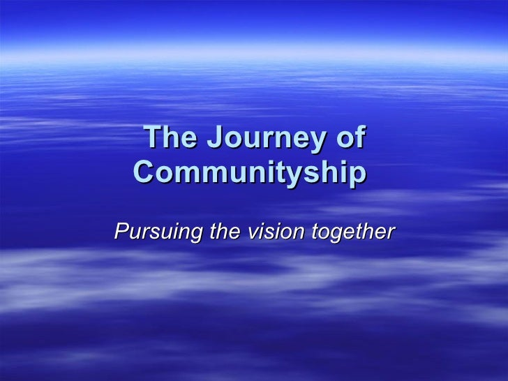 The Journey of  Communityship Pursuing the vision together