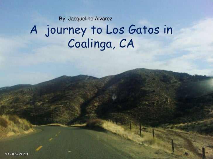 The journey to los gatos rd