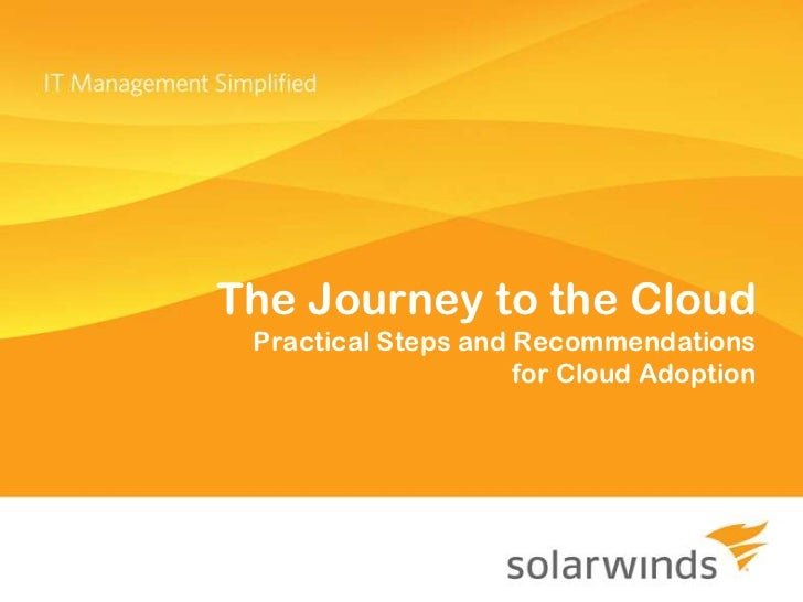 The Journey to the Cloud Practical Steps and Recommendations                     for Cloud Adoption