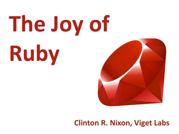 The Joy of  Ruby          Clinton R. Nixon, Viget Labs