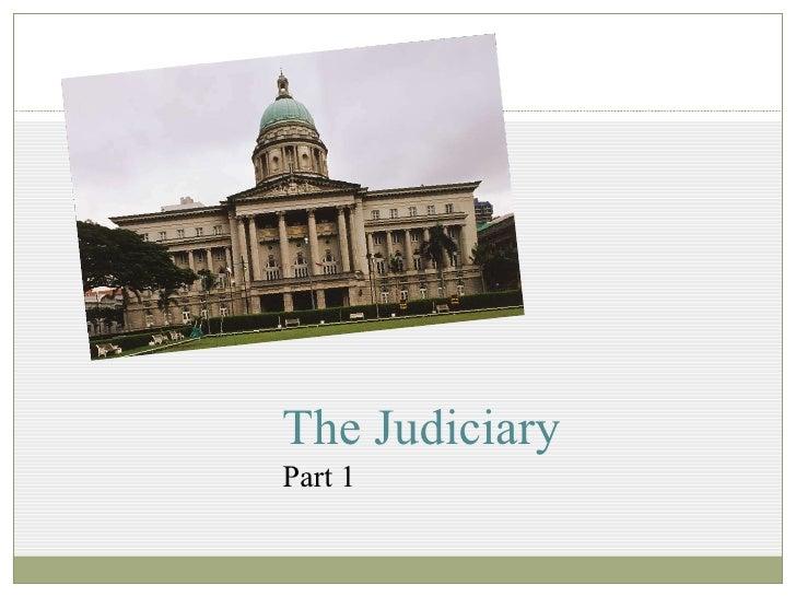 The Judiciary <ul><li>Part 1 </li></ul>