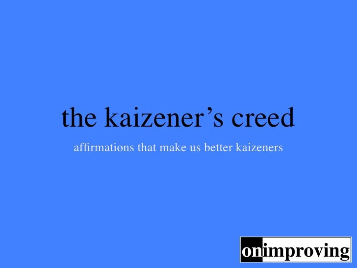 the kaizener's creed
