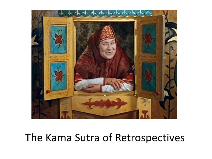The Kama Sutra of Retrospectives