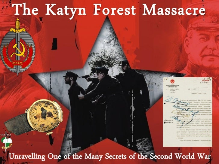 The Katyn Forest MassacreUnravelling One of the Many Secrets of the Second World War
