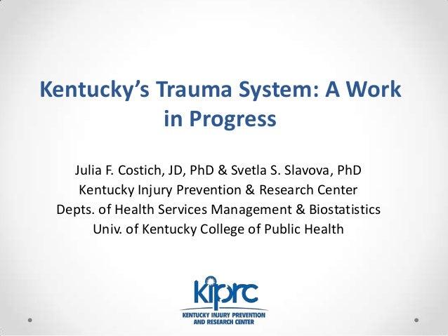 Day 2 | CME- Trauma Symposium | The kentucky trauma registry in the era costich