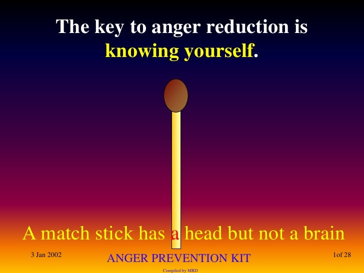 3 Jan 2002<br />1of 28<br />The key to anger reduction is knowing yourself. <br />