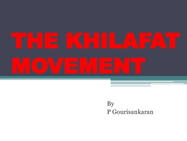 THE KHILAFATMOVEMENT      By      P Gourisankaran