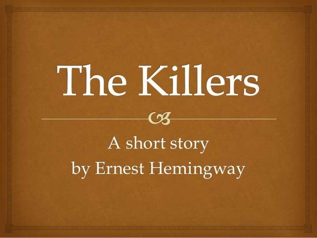 A short storyby Ernest Hemingway